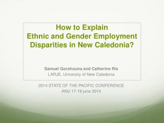 How to Explain  Ethnic and Gender Employment Disparities in  New  Caledonia?