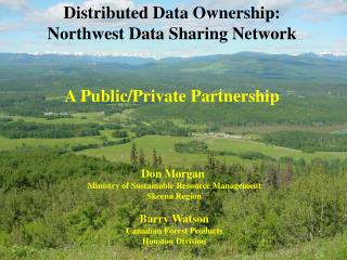 Distributed Data Ownership:  Northwest Data Sharing Network A Public/Private Partnership