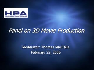 Panel on 3D Movie Production