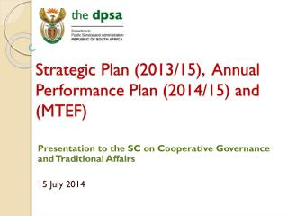 Strategic Plan (2013/15),  Annual Performance Plan (2014/15) and (MTEF)