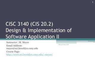 CISC 3140 (CIS 20.2) Design & Implementation of Software Application II