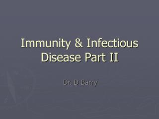 Immunity & Infectious Disease Part II