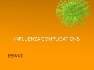 INFLUENZA COMPLICATIONS