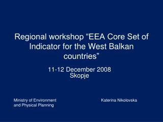 "Regional workshop ""EEA Core Set of Indicator for the West Balkan countries"""