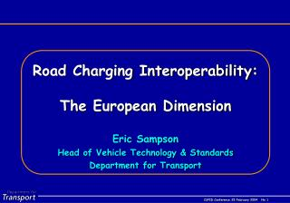 Road Charging Interoperability: The European Dimension Eric Sampson
