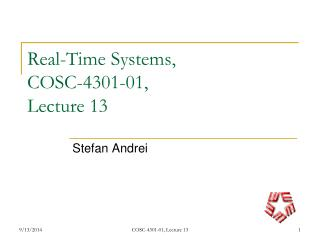 Real-Time Systems,  COSC-4301-01,  Lecture 13