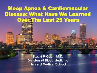 Sleep Apnea & Cardiovascular  Disease: What Have We Learned  Over The Last 25 Years