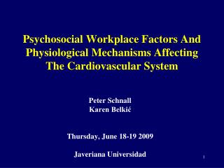 Psychosocial Workplace Factors And Physiological Mechanisms Affecting The Cardiovascular System
