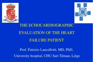 THE ECHOCARDIOGRAPHIC EVALUATION OF THE HEART FAILURE PATIENT