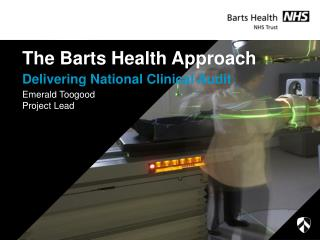 The Barts Health Approach