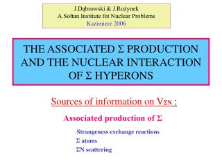 THE ASSOCIATED  PRODUCTION AND THE NUCLEAR INTERACTION OF  HYPERONS