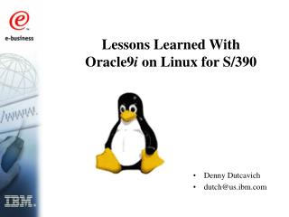 Lessons Learned With Oracle9 i  on Linux for S/390