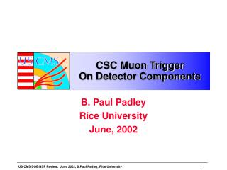 CSC Muon Trigger  On Detector Components