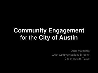Community Engagement for the  City of Austin