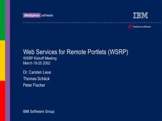 Web Services for Remote Portlets (WSRP) WSRP Kickoff Meeting  March 18-20 2002