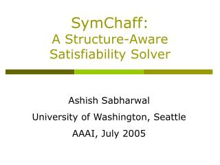 SymChaff: A Structure-Aware Satisfiability Solver