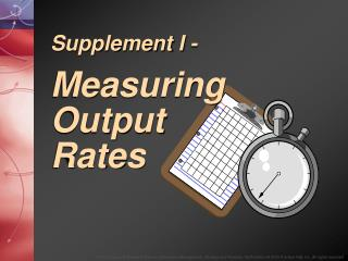 Supplement I - Measuring Output  Rates