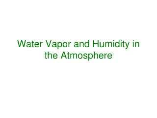 Water Vapor and Humidity in the Atmosphere