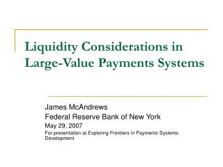 Liquidity Considerations in Large-Value Payments Systems