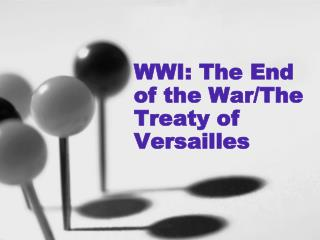 WWI: The End of the War/The Treaty of Versailles