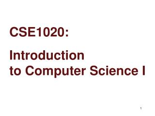 CSE1020: Introduction to Computer Science I