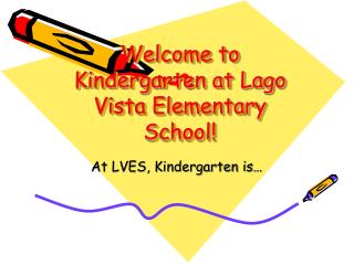 Welcome to Kindergarten at Lago Vista Elementary School!