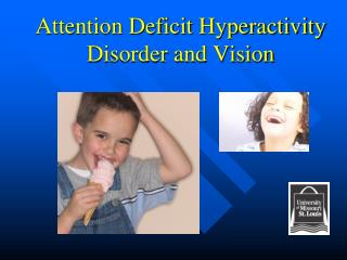 Attention Deficit Hyperactivity Disorder and Vision