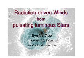 Radiation-driven Winds  from pulsating luminous Stars