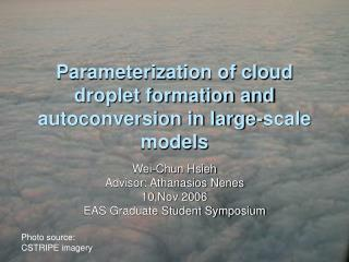 Parameterization of cloud droplet formation and autoconversion in large-scale models