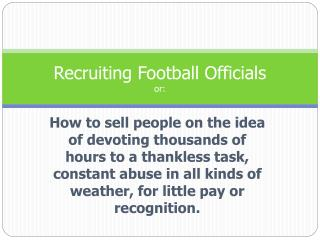 Recruiting Football Officials or: