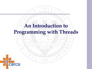 An Introduction to Programming with Threads