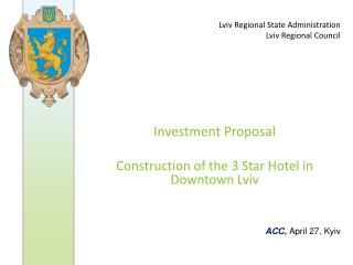Investment Proposal Construction of the 3 Star Hotel in  Downtown  Lviv