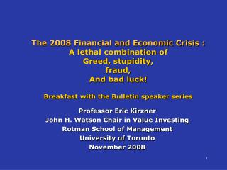 Professor Eric Kirzner John H. Watson Chair in Value Investing Rotman School of Management