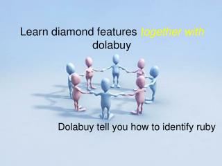 Learn diamond features together with dolabuy