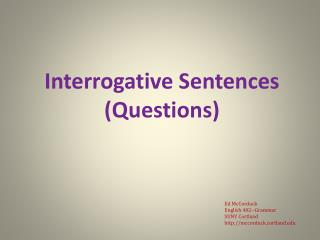 Interrogative Sentences (Questions)