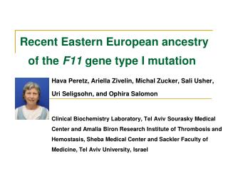 Recent Eastern European ancestry of the  F11  gene type I mutation
