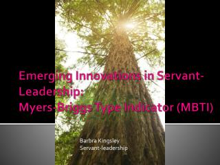 Emerging Innovations in Servant-Leadership:  Myers-Briggs Type Indicator (MBTI)