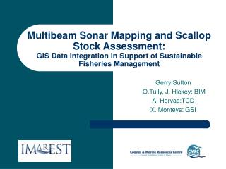 Gerry Sutton  O.Tully, J. Hickey: BIM  A. Hervas:TCD X. Monteys: GSI