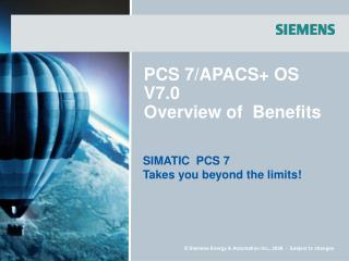 PCS 7/APACS+ OS V7.0  Overview of  Benefits