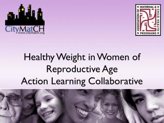 Healthy Weight in Women of Reproductive Age Action Learning Collaborative