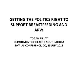 GETTING THE POLITICS RIGHT TO SUPPORT BREASTFEEDING AND ARVs