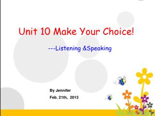Unit 10 Make Your Choice!