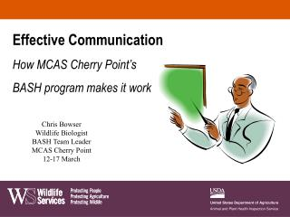 Effective Communication How MCAS Cherry Point's BASH program makes it work