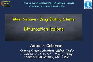 Main Session  -  Drug Eluting Stents Bifurcation lesions