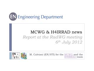 MCWG & H4IRRAD news Report at the RadWG meeting 6 th  July 2012