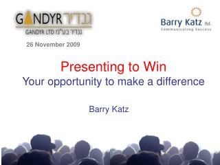 Presenting to Win Your opportunity to make a difference
