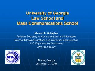 University of Georgia  Law School and  Mass Communications School