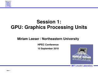 Session 1: GPU: Graphics Processing Units