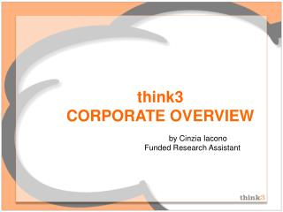think3  CORPORATE OVERVIEW
