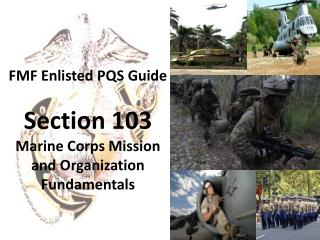 FMF Enlisted PQS Guide Section 103 Marine Corps Mission and Organization Fundamentals